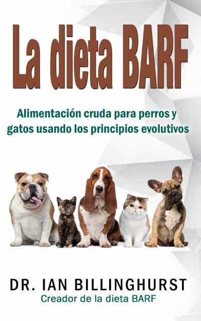Libro La Dieta BARF español Dr. Billinghurst